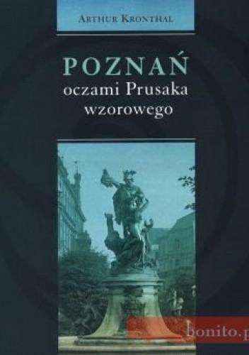 Okładka książki Poznań oczami Prusaka wzorowego