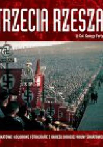 Okładka książki Trzecia Rzesza Unikatowe Kolorowe Fotografie Z Okresu Drugiej Wojny Światowej