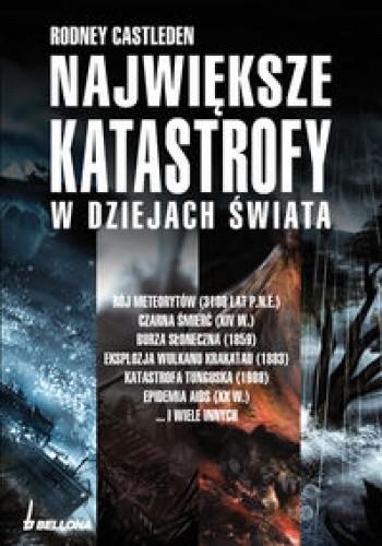 Okładka książki Największe katastrofy w dziejach świata