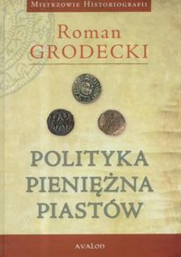 Okładka książki Polityka pieniężna Piastów