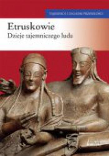 Okładka książki Etruskowie-dzieje tajemniczego ludu