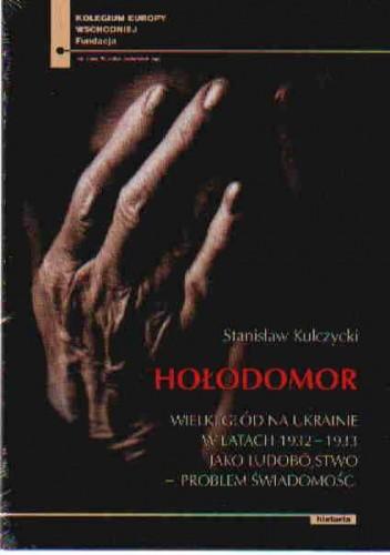 Okładka książki Hołodomor Wielki głód na Ukrainie w l.1932-1933 jako ludobójstwo