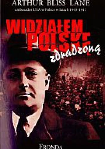Okładka książki Widziałem Polskę zdradzoną