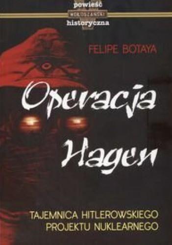 Okładka książki Operacja Hagen. Tajemnica hitlerowskiego projektu nuklearnego