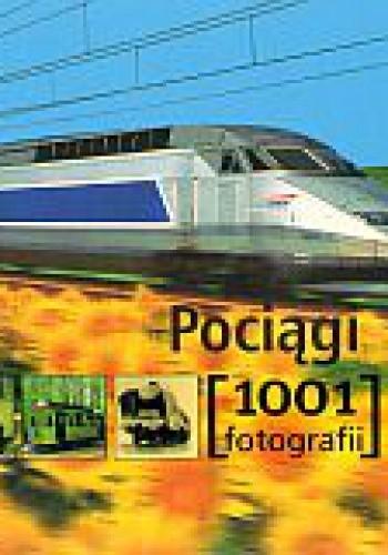 Okładka książki Pociągi. 1001 fotografii
