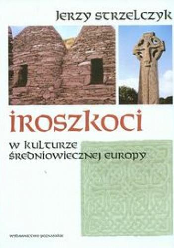 Okładka książki Iroszkoci w kulturze średniowiecznej Europy