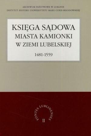 Okładka książki Księga Sądowa Miasta Kamionki w Ziemi Lubelskiej 1481-1559