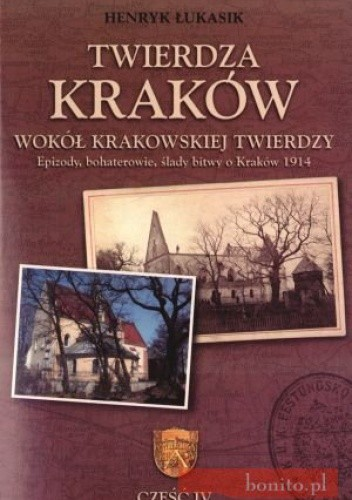 Okładka książki Twierdza Kraków. Wokół Krakowskiej Twierdzy. Tom 4