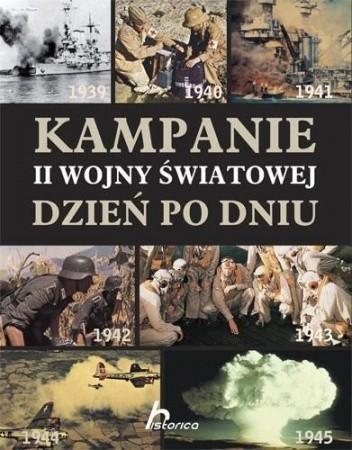 Okładka książki Kampanie II wojny światowej. Dzień po dniu
