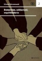 Braterstwo, solidarność, współdziałanie. Pisma spółdzielcze i stowarzyszeniowe
