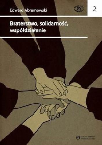 Okładka książki Braterstwo, solidarność, współdziałanie. Pisma spółdzielcze i stowarzyszeniowe