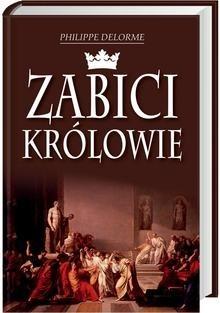 Okładka książki Zabici królowie