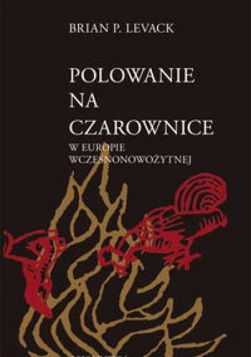 Okładka książki Polowanie na czarownice w Europie wczesnonowożytnej