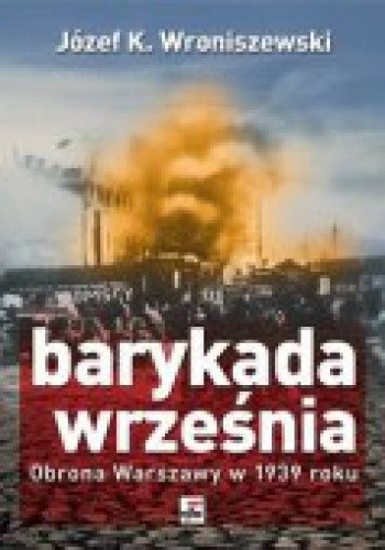 Okładka książki Barykada września. Obrona Warszawy w 1939 roku