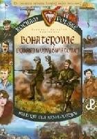 Bohaterowie Drugiej Wojny Światowej. Kocham Polskę