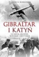 Gibraltar i Katyń. Co kryją archiwa rosyjskie i brytyjskie