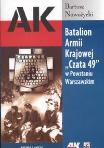 Okładka książki Batalion Armii Krajowej Czata 49 w Powstaniu Warszawskim