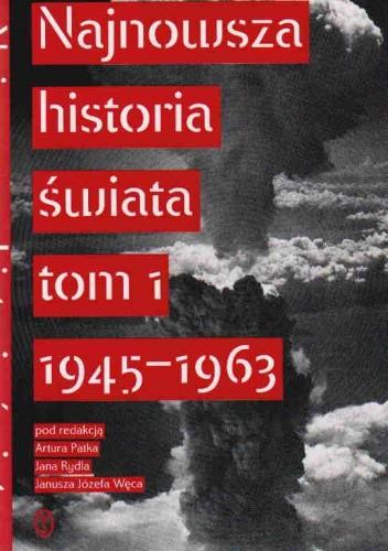 Okładka książki Najnowsza historia świata t.1 1945-63