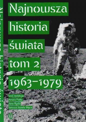 Okładka książki Najnowsza historia świata t.2 1963-79
