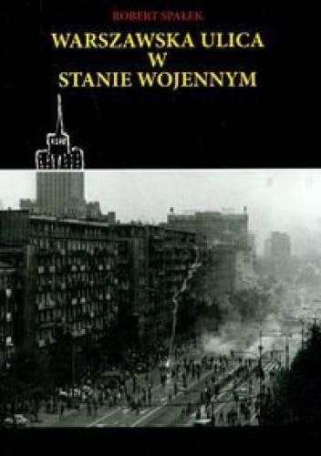 Okładka książki Warszawska ulica w stanie wojennym