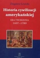 Historia cywilizacji amerykańskiej. Era tworzenia 1607-1789