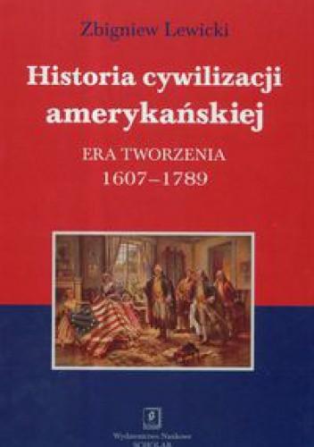 Okładka książki Historia cywilizacji amerykańskiej. Era tworzenia 1607-1789