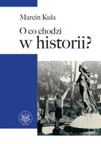 Okładka książki O co chodzi w historii