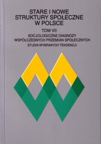 Okładka książki Stare i nowe struktury społeczne w Polsce t.7