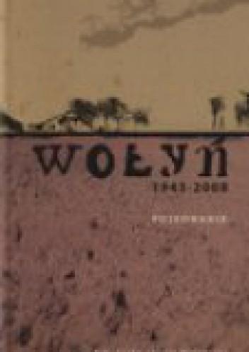 Okładka książki Wołyń 1943-2008. Pojednanie