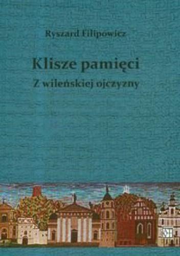 Okładka książki Klisze pamięci z wileńskiej ojczyzny