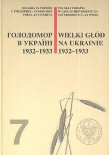 Okładka książki Wielki Głód na Ukrainie 1932-1933. Golodomor v Ukraïni 1932-1933