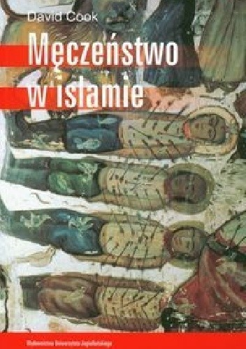 Okładka książki Męczeństwo w Islamie