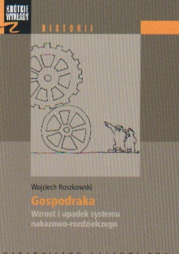 Okładka książki Gospodraka. Wzrost i upadek systemu nakazowo-rozdzielczego