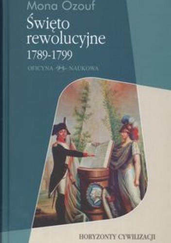 Okładka książki Święto rewolucyjne 1789-1799