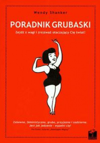 Okładka książki Poradnik grubaski : zejdź z wagi i (ro)zważ otaczający Cię świat!
