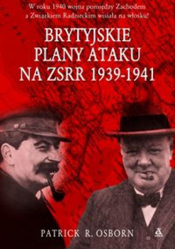 Okładka książki Brytyjskie plany ataku na zSRR 1939 - 1941