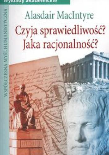 Okładka książki Czyja sprawiedliwość  a Jaka racjonalność a