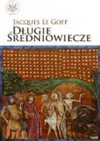Okładka książki Długie średniowiecze