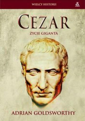 Okładka książki Cezar. Życie giganta