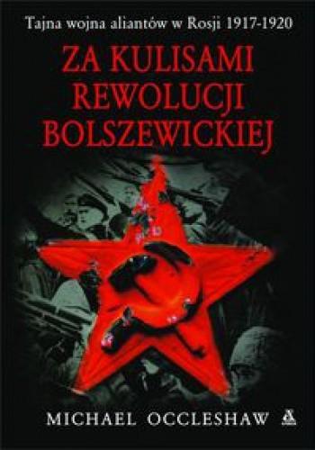 Okładka książki Za kulisami rewolucji bolszewickiej