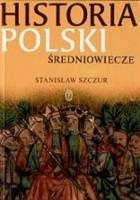 Historia Polski. Średniowiecze
