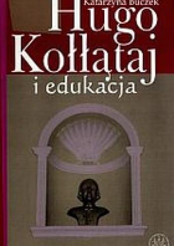 Okładka książki Hugo Kołłątaj i edukacja