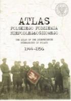 Atlas polskiego podziemia niepodległościowego 1944-1956