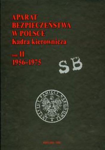 Okładka książki Aparat bezpieczeństwa w Polsce. Kadra kierownicza t.2