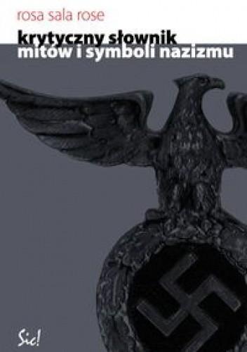 Okładka książki Krytyczny słownik mitów i symboli nazizmu