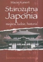 Starożytna Japonia. Miejsca, ludzie, historia