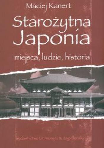 Okładka książki Starożytna Japonia. Miejsca, ludzie, historia