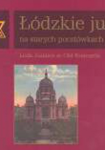 Okładka książki Łódzkie judaika na starych pocztówkach
