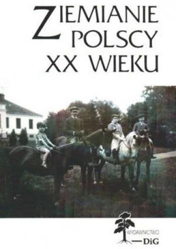 Okładka książki Ziemianie polscy XX wieku Tom 4