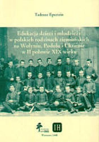 Okładka książki Edukacja dzieci i młodzieży w polskich rodzinach ziemiańskic